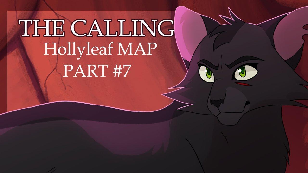 The Calling | Hollyleaf AU MAP |  Part#7