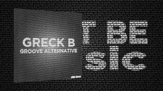 Greck B - Groove Alternative (Origina Mix)