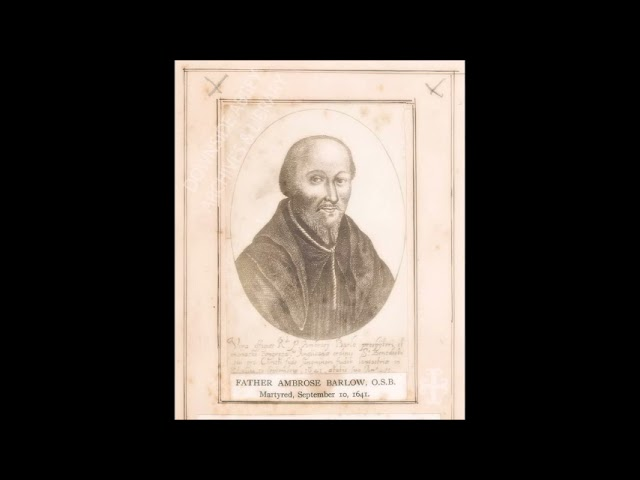 English Martyrs: Fr. Edward Barlow, OSB ~ Romans the Only Priests (17 September)