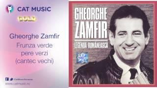 Gheorghe Zamfir - Frunza verde pere verzi (cantec vechi)