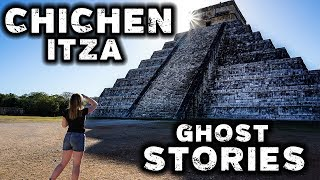 Chichen Itza Haunted by Human Sacrifices