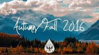 Indie/Indie-Folk Compilation - Autumn/Fall 2016 (1-Hour Playlist)