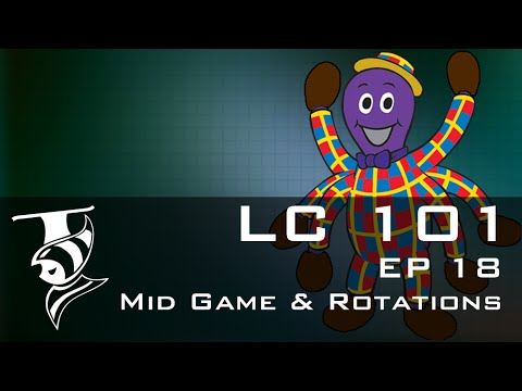 Leaguecraft 101 Episode 18 Mid Game and Rotations