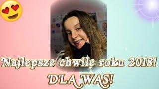 NAJLEPSZE CHWILE ROKU 2018 | Amelie  DLA WAS!