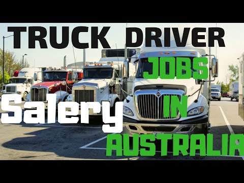Truck driver jobs in australia | Salery | job requirement