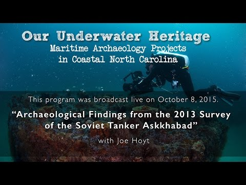 "Our Underwater Heritage - ""Archaeological Findings from the Survey  of the Soviet Tanker Askkhabad"""