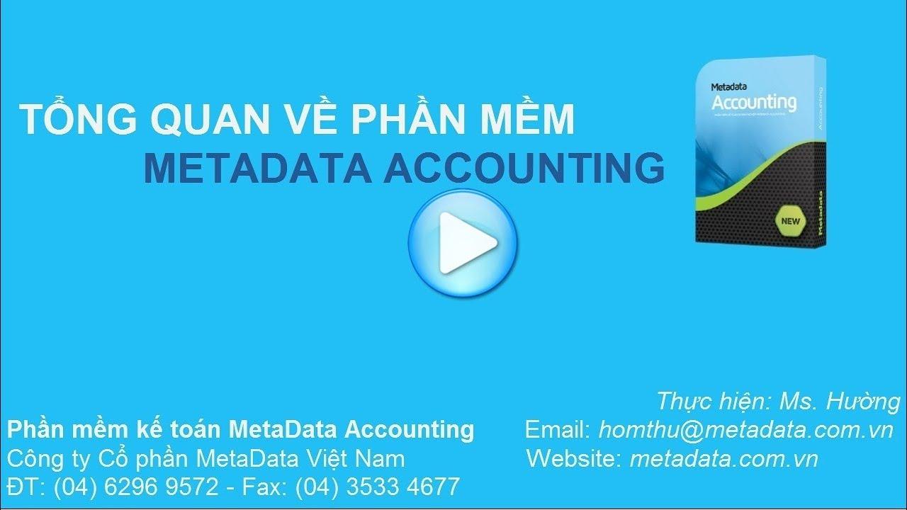 Tổng quan về phần mềm kế toán Metadata Accounting