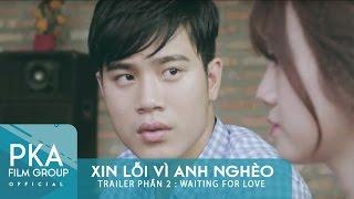 Xin Lỗi Vì Anh Nghèo - Phần 2| Waiting For Love (Trailer Official)