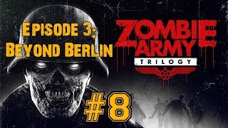 ZOMBIE ARMY TRILOGY! Walkthrough▐ Episode 3: Beyond Berlin - Forest of Corpses (Part 3)