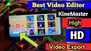 KineMaster Best Video Editor For YouTube Videos // High quality HD Video Export Setting.