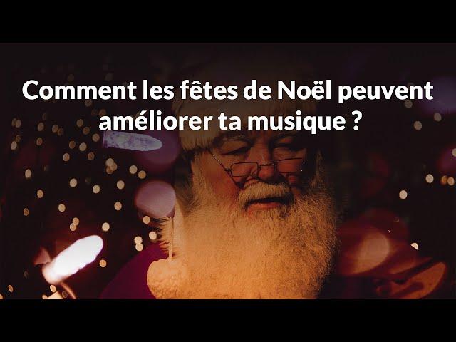 Comment les fêtes de Noël peuvent améliorer ta musique ? [Mixage en Home Studio]