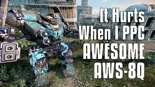 AWS-8Q: Triple PPC Is Pretty... Awesome - MechWarrior Online