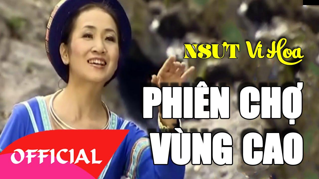Phiên Chợ Vùng Cao – NSƯT Vi Hoa | Nhạc Trữ Tình [Official MV HD]