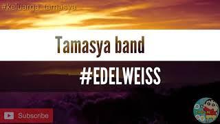 TAMASYA BAND - #EDELWEISS
