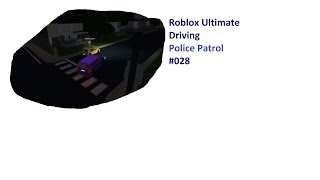 Roblox: Ultimate Driving | Police Patrol #028 | XXL Folge | [Huski/German]