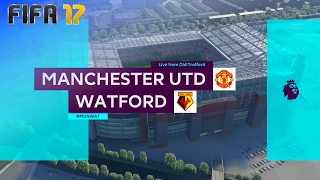 FIFA 17 - Manchester United vs. Watford @ Old Trafford
