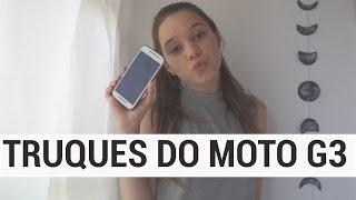 TRUQUES DO MOTO G 3