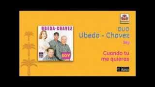 Dúo Ubeda Chavez / Soy - Cuando tu me quieras