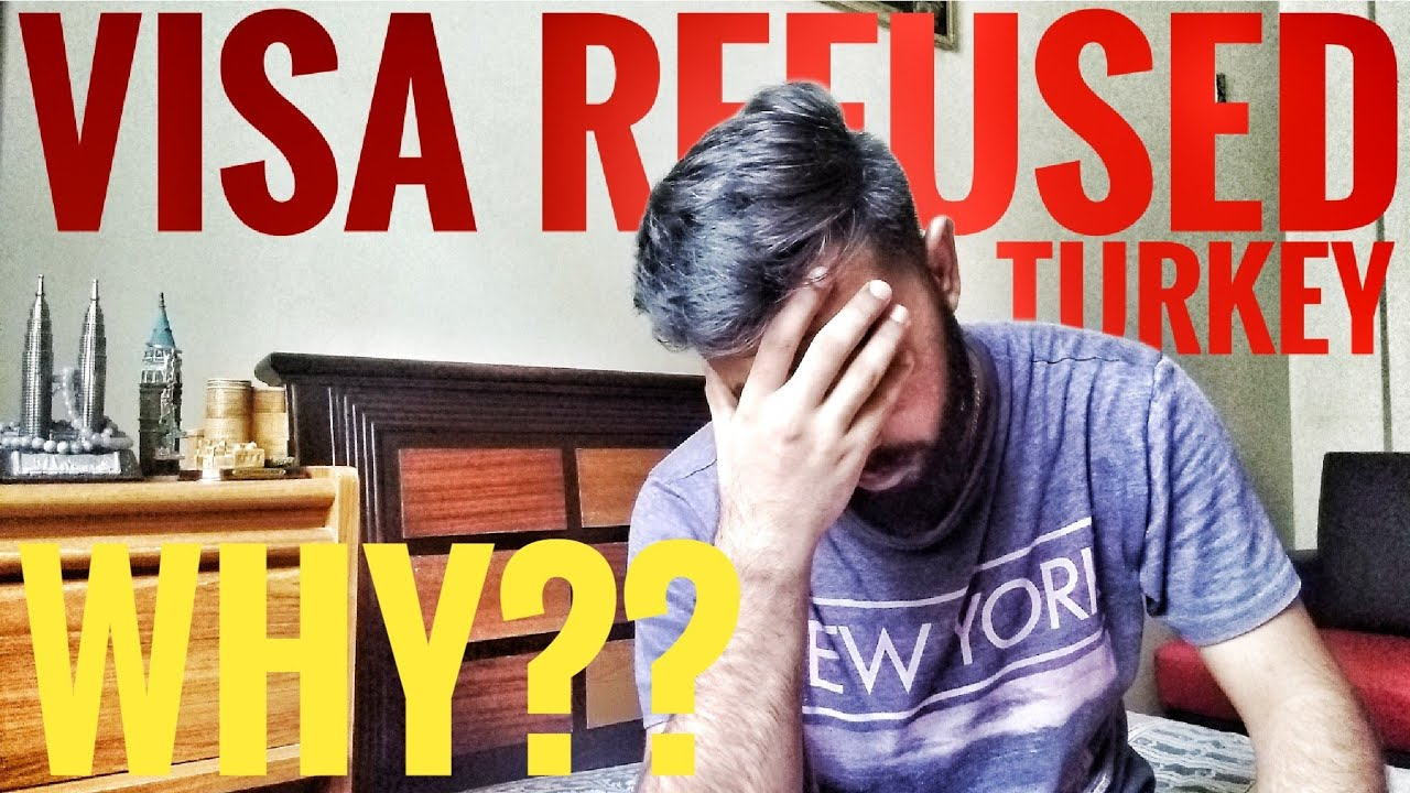 My Turkey visa refused | Reason for Turkey visa Rejection