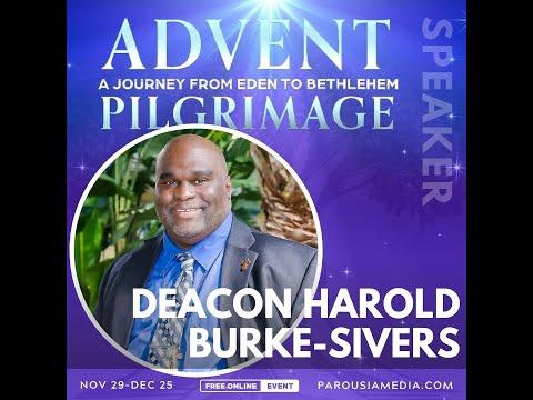 ⛪🔥⚪️🎄😇 Deacon Harold Burke-Sivers - Advent Pilgrimage