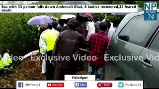 Poladpur : Bus with 33 person falls down Ambenali Ghat, 8 bodies recovered
