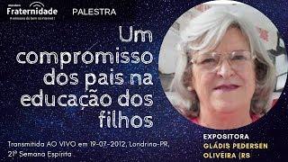 Um compromisso dos pais na educação dos filhos, Gládis Pedersen Oliveira