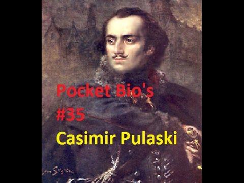 Pocket Bio's E35: Casimir Pulaski (1745-1779)