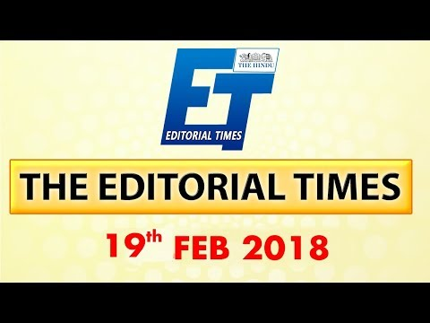 The Hindu | The Editorial Times | 19th Feb 2018 | Newspaper | UPSC | SSC | Bank