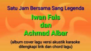 Satu Jam Bersama Sang Legenda-Iwan Fals & Achmad Albar | Album Akustik Karaoke (by Gitar Akustik)