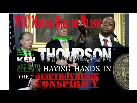 Brooklyn DA Ken Thompson And Mayor Bill de Blasio Involved In The QuietBoyMusik Conspiricy