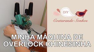 Minha Máquina de Overlock Chinesinha