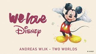 Download Andreas Wijk - Two Worlds [Audio] | We Love Disney