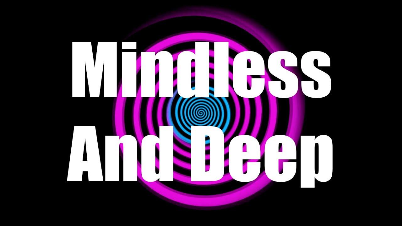 Mindless & Deep Hypnosis