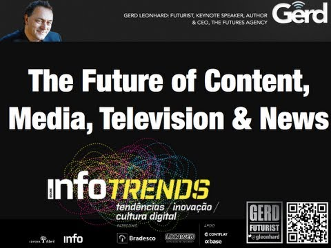 Infotrends Sao Paulo 2013: the Future of Media, Content, Advertising (Keynote by Gerd Leonhard)