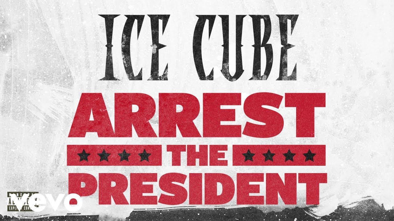 ice-cube-arrest-the-president-audio-icecubevevo