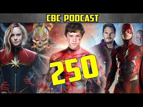 CBC Ep250 - Justice League, Captain Marvel, Ghost Rider in MCU, Spider-Man Villain & Much More