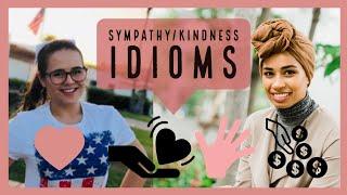 Sympathy & Feeling Idioms W/ English With Aida