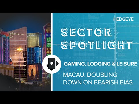 Hedgeye's Jordan on Macau: Doubling Down on Bearish Thesis