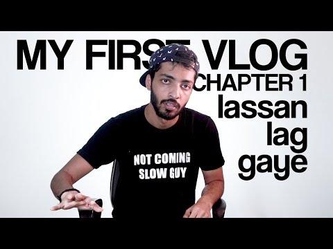 MY FIRST VLOG - Lassan Lag Gaye