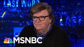 Michael Moore: 'You Hold The Power Over This Election' | The Last Word | MSNBC