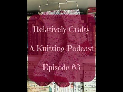 Relatively Crafty: A Knitting Podcast (63)