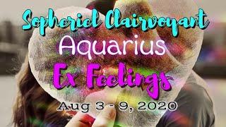 """Aquarius """"EX FEELINGS"""" August 3-9, 2020"""