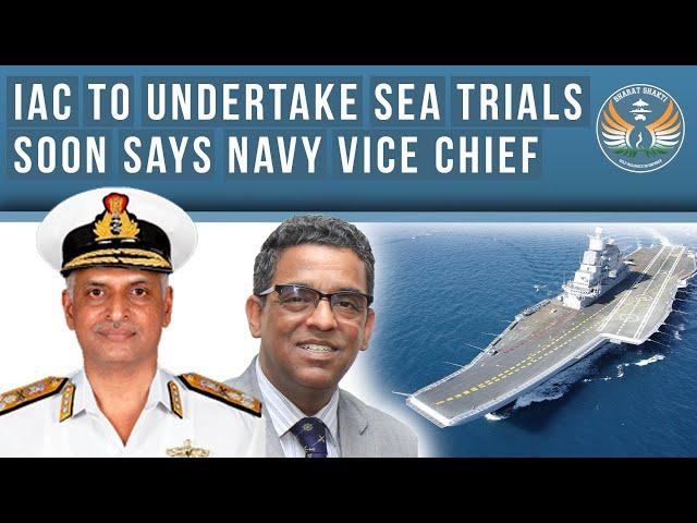 IAC to Undertake Sea Trials Soon Says Navy Vice Chief