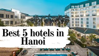Top 5 Best Hotels in Hanoi, Vietnam - sorted by Rating Guests