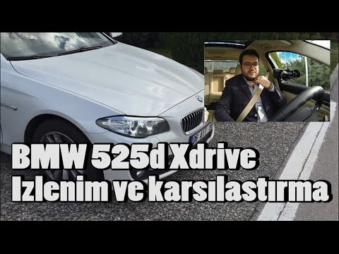 BMW 525d Xdrive İzlenim Kritik Ankara