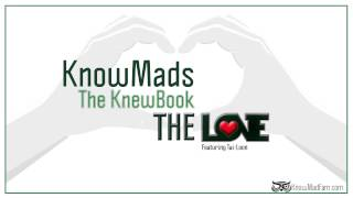 KnowMads ∞ The KnewBook ∞ The Love ft. Tai-Loon