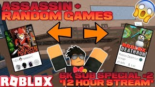 (6K SUB SPECIAL #2 - 12 HOUR STREAM) ASSASSIN + RANDOM ROBLOX GAMES W/ VIEWERS *MILD LANGUAGE*