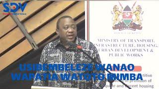 """Usibembeleze wanao wapatia watoto mimba"", angry president Uhuru tells chiefs"
