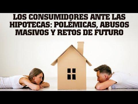 Jornada Nacional: Los Consumidores ante las Hipotecas (sesión de tarde)