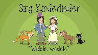 Widele, wedele - Kinderlieder zum Mitsingen | Sing Kinderlieder